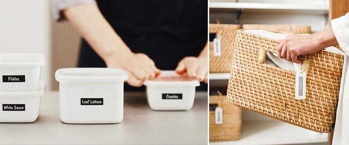 ホーローの保存容器につめた常備菜、引き出しを空けてズラリと並ぶ同じカタチの調味料など、シンプルでデザインの整った収納の仕上げにスタイリッシュなラベルをペタリ♪ いちいち中身を確認しなくてもOKなので、結果、生活時間の短縮にも繋がります。 そのほか、衣装ケースやお風呂場のボトルにラベルを貼ればスッキリおしゃれに、使いやすさもアップしますよ♪