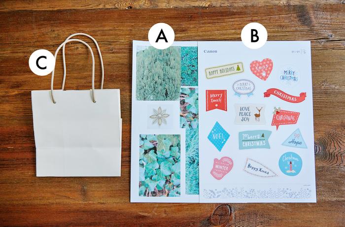 A.写真をプリントしたシール用紙(A4) B.シール用紙(A4)/「PIXUS Atelier PRINT」の「ラッピングアクセサリー L クリスマス」をプリント C.お好みのペーパーバッグ