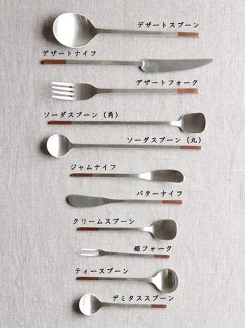 写真上から◇デザートスプーン/デザートナイフ/デザートフォーク デザートやオードブル用のフォークで、ご家庭ではいろいろな料理に使い勝手が良いサイズです。  ◇その他… ソーダスプーン/ジャムナイフ/バターナイフ/姫フォーク/ティースプーン など。