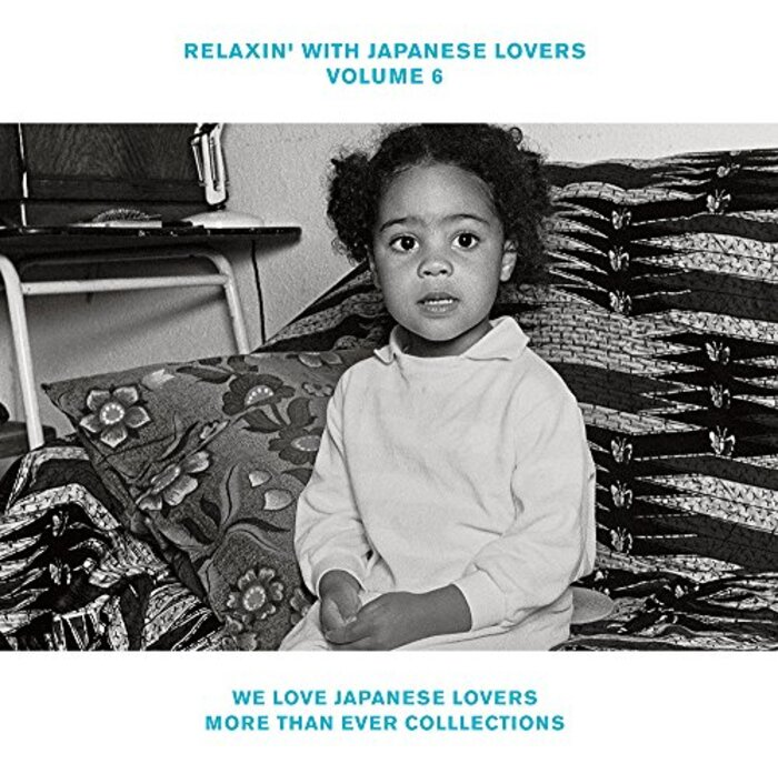 RELAXIN' WITH JAPANESE LOVERS VOLUME 6 〜WE LOVE JAPANESE LOVERS MORE THAN EVER COLLECTIONS〜